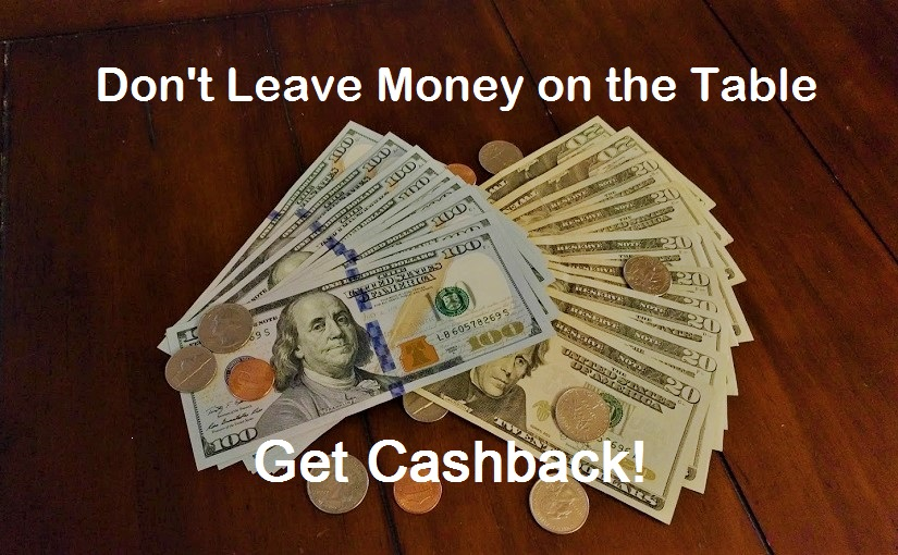 Don't Leave Money on the Table, Get Cashback!